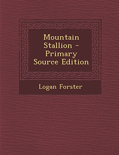 9781295725045: Mountain Stallion - Primary Source Edition