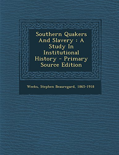 9781295726424: Southern Quakers And Slavery: A Study In Institutional History - Primary Source Edition