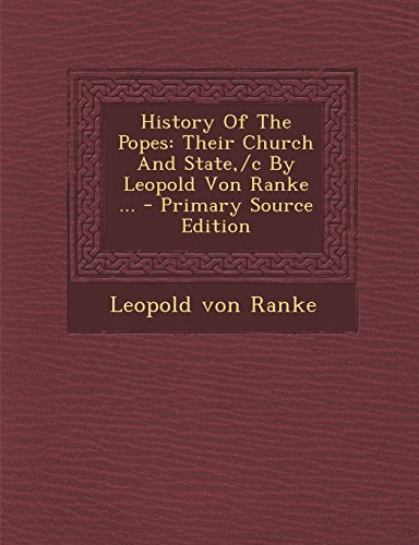 9781295729326: History Of The Popes: Their Church And State,/c By Leopold Von Ranke ...