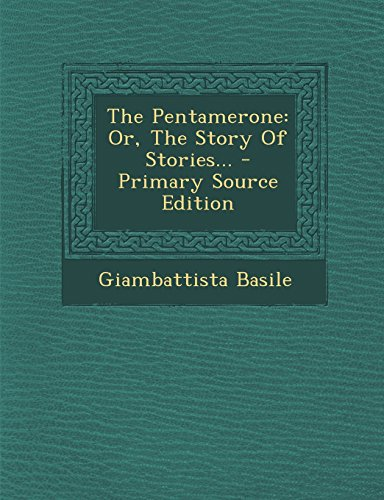 9781295730308: The Pentamerone: Or, The Story Of Stories...