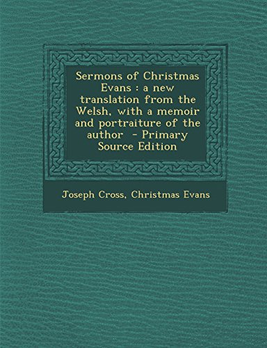 9781295730773: Sermons of Christmas Evans: a new translation from the Welsh, with a memoir and portraiture of the author