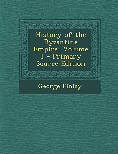9781295730971: History of the Byzantine Empire, Volume 1