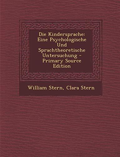 9781295739202: Die Kindersprache: Eine Psychologische Und Sprachtheoretische Untersuchung
