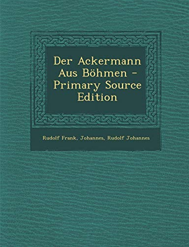 9781295740925: Der Ackermann Aus Bohmen - Primary Source Edition (German Edition)