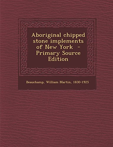 9781295742721: Aboriginal chipped stone implements of New York