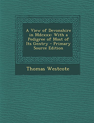 9781295745302: A View of Devonshire in Mdcxxx: With a Pedigree of Most of Its Gentry