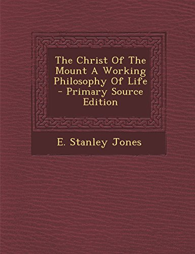 9781295746552: The Christ Of The Mount A Working Philosophy Of Life