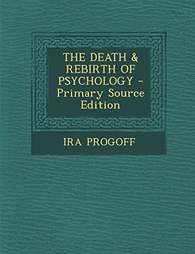 9781295747276: THE DEATH & REBIRTH OF PSYCHOLOGY
