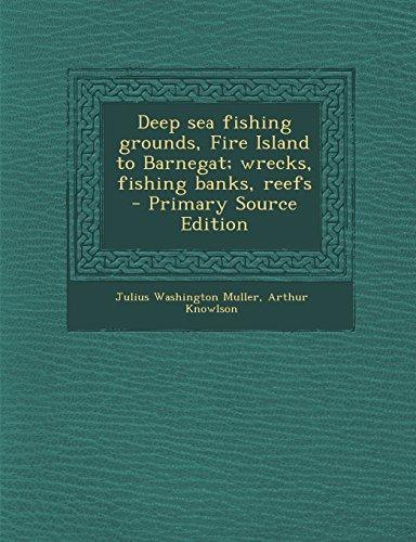 9781295748167: Deep sea fishing grounds, Fire Island to Barnegat; wrecks, fishing banks, reefs