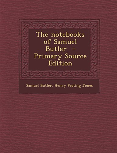 9781295751358: The notebooks of Samuel Butler - Primary Source Edition