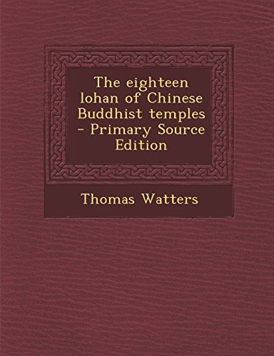 9781295752027: The eighteen lohan of Chinese Buddhist temples