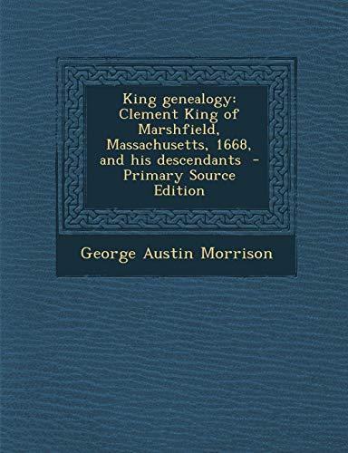 9781295752683: King genealogy: Clement King of Marshfield, Massachusetts, 1668, and his descendants