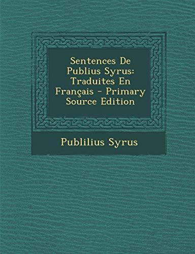 9781295755523: Sentences de Publius Syrus: Traduites En Francais