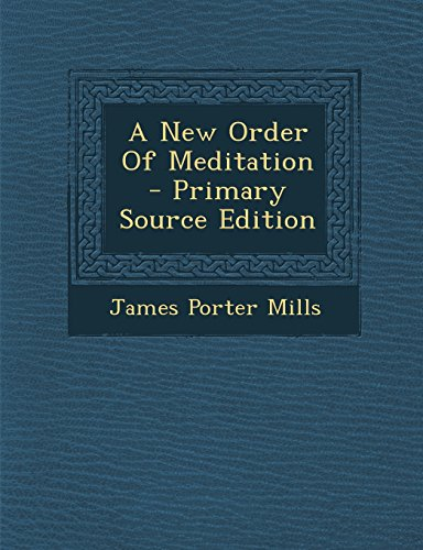 9781295756223: A New Order Of Meditation - Primary Source Edition