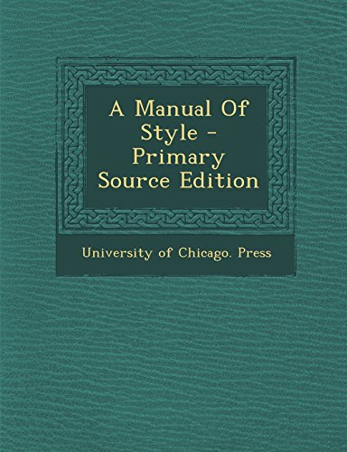 9781295756285: A Manual Of Style - Primary Source Edition