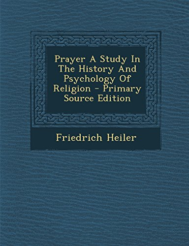 9781295756568: Prayer A Study In The History And Psychology Of Religion