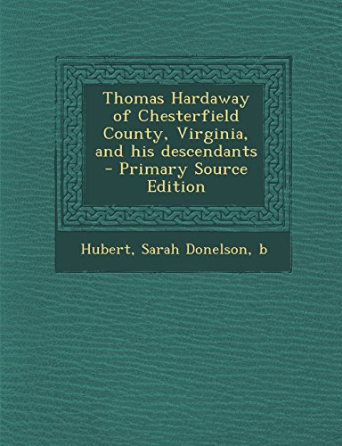 9781295756636: Thomas Hardaway of Chesterfield County, Virginia, and his descendants