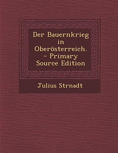 9781295757343: Der Bauernkrieg in Oberosterreich. - Primary Source Edition