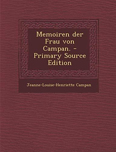 9781295757541: Memoiren Der Frau Von Campan. - Primary Source Edition