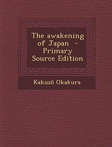 9781295758012: The awakening of Japan - Primary Source Edition
