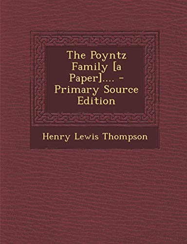 9781295759323: The Poyntz Family [a Paper]....