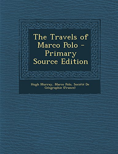 9781295761692: The Travels of Marco Polo - Primary Source Edition