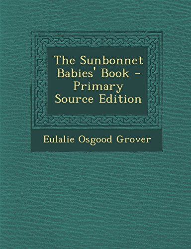 9781295763443: The Sunbonnet Babies' Book - Primary Source Edition
