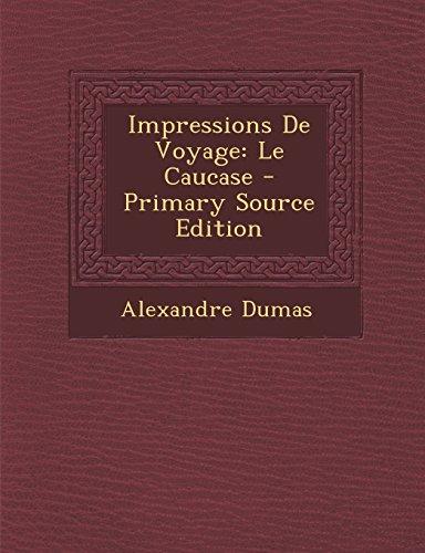 9781295764402: Impressions de Voyage: Le Caucase - Primary Source Edition