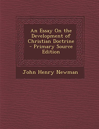 essay on the development of christian doctrine summary We touched on the doctrine of the trinity in chapter two, 2 christian we will now briefly historical development of the doctrine of the trinity raises.