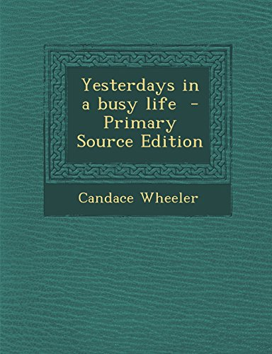 9781295768615: Yesterdays in a busy life - Primary Source Edition