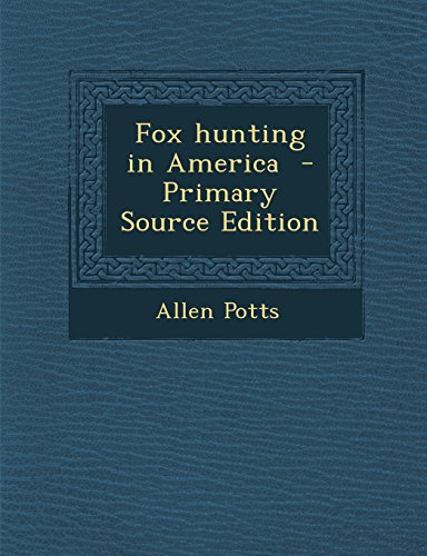 9781295770731: Fox hunting in America