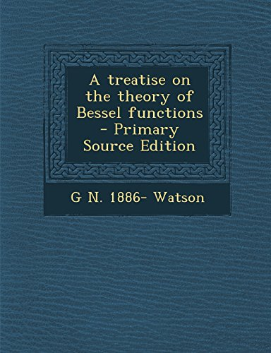 9781295773107: A treatise on the theory of Bessel functions