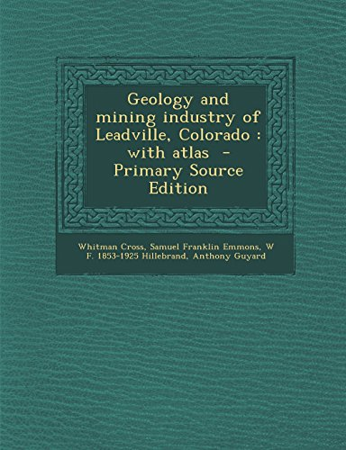 9781295773220: Geology and mining industry of Leadville, Colorado: with atlas