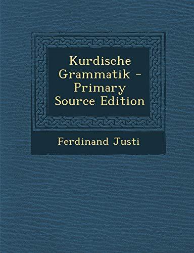 Kurdische Grammatik - Primary Source Edition (Paperback): Ferdinand Justi