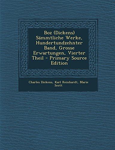 9781295777976: Boz (Dickens) Sammtliche Werke, Hundertundzehnter Band, Grosse Erwartungen, Vierter Theil - Primary Source Edition (German Edition)