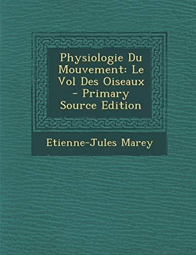 9781295778140: Physiologie Du Mouvement: Le Vol Des Oiseaux - Primary Source Edition