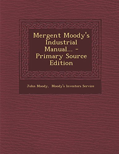 9781295778232: Mergent Moody's Industrial Manual...