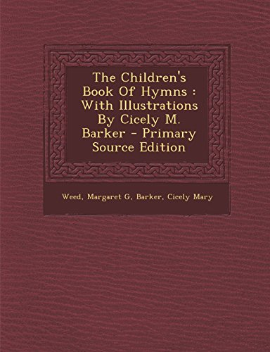9781295778706: The Children's Book Of Hymns: With Illustrations By Cicely M. Barker