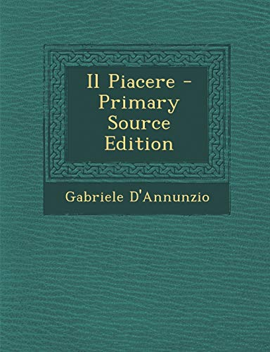 9781295779826: Il Piacere - Primary Source Edition (Italian Edition)
