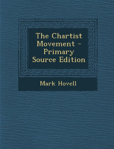 9781295780433: The Chartist Movement - Primary Source Edition