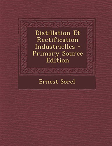 9781295781799: Distillation Et Rectification Industrielles