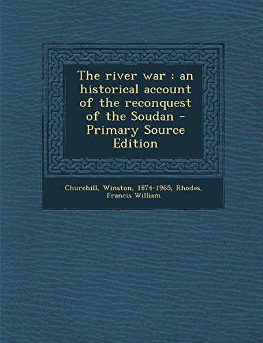 9781295783328: The river war: an historical account of the reconquest of the Soudan