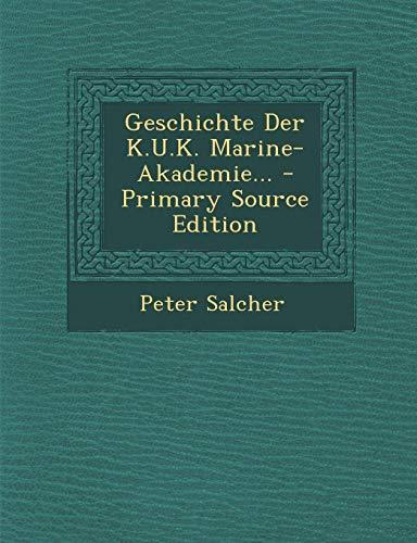 9781295783564: Geschichte Der K.U.K. Marine-Akademie... - Primary Source Edition