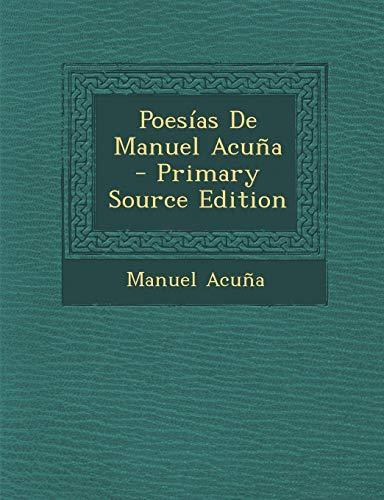 Poesias de Manuel Acuna - Primary Source: Manuel Acuna