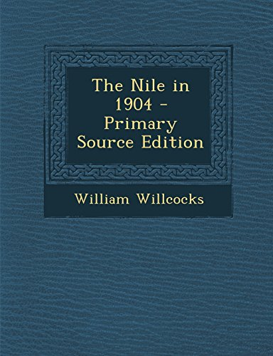 9781295785506: The Nile in 1904 - Primary Source Edition