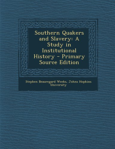 9781295788422: Southern Quakers and Slavery: A Study in Institutional History - Primary Source Edition