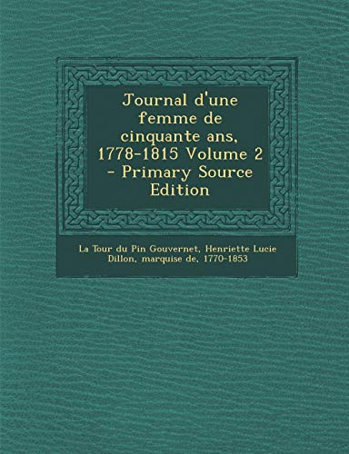 9781295789078: Journal D'Une Femme de Cinquante ANS, 1778-1815 Volume 2 - Primary Source Edition (French Edition)
