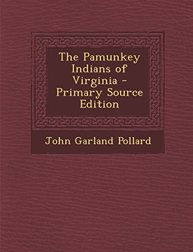 9781295789269: The Pamunkey Indians of Virginia