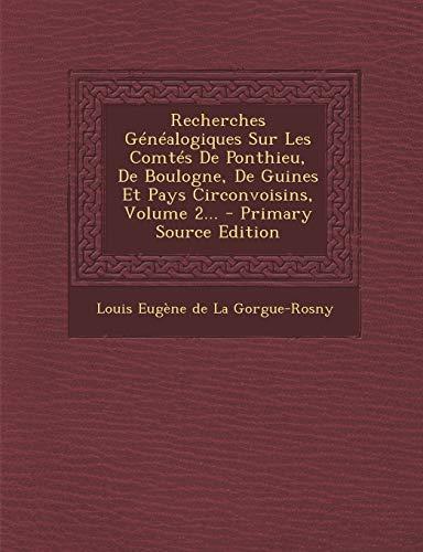9781295790319: Recherches Généalogiques Sur Les Comtés De Ponthieu, De Boulogne, De Guines Et Pays Circonvoisins, Volume 2... (French Edition)