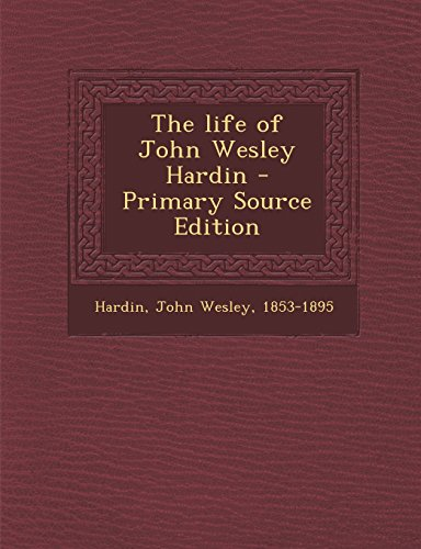 9781295790760: The life of John Wesley Hardin